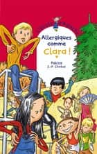 Allergiques comme Clara ! ebook by Jean-Philippe Chabot, Pakita