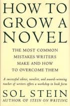 How to Grow a Novel ebook by Sol Stein