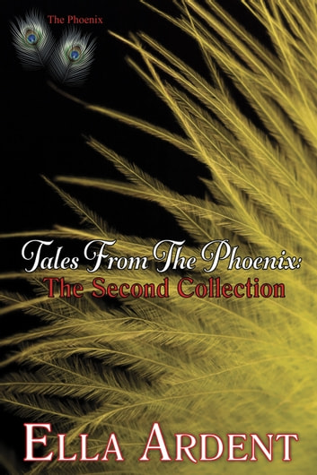 Tales From The Phoenix The Second Collection Ebook By Ella Ardent