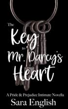 The Key to Mr. Darcy's Heart ebook by