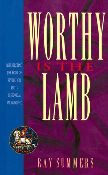 Worthy Is the Lamb ebook by Ray Summers