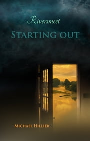 Riversmeet - Starting Out ebook by Michael Hillier