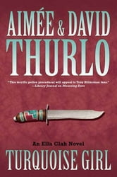 Turquoise Girl - An Ella Clah Novel ebook by Aimée Thurlo,David Thurlo