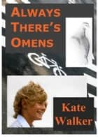 Always There's Omens ebook by Kate Walker