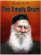 The Empty Drum ebook by Leo Tolstoy