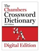The Chambers Crossword Dictionary, 3rd edition ebook by Chambers