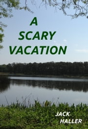 A Scary Vacation ebook by Jack Haller