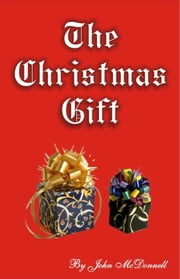 The Christmas Gift ebook by John McDonnell