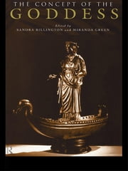 The Concept of the Goddess ebook by Sandra Billington,Miranda Green