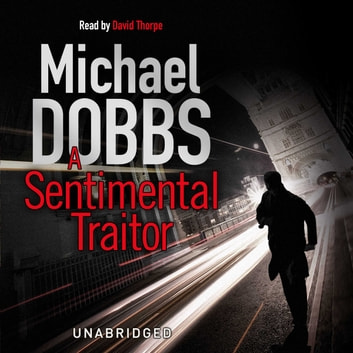 A Sentimental Traitor audiobook by Michael Dobbs