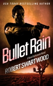 Bullet Rain - A Nova Bartkowski Novel ebook by Robert Swartwood