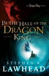 In the Hall of the Dragon King - The Dragon King Trilogy - Book 1 ebook by Stephen Lawhead