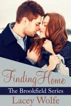 Finding Home ebook by Lacey Wolfe