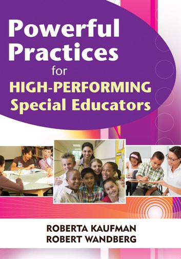 Powerful Practices for High-Performing Special Educators ebook by