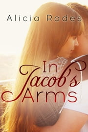 In Jacob's Arms ebook by Alicia Rades