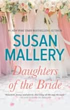 Daughters of the Bride ebook by Susan Mallery