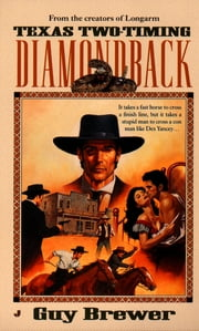 Diamondback 02: Texas Two-Timing ebook by Guy Brewer