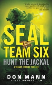 SEAL Team Six: Hunt the Jackal ebook by Don Mann,Ralph Pezzullo