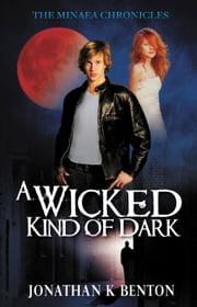 A Wicked Kind of Dark ebook by Jonathan K Benton