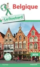Guide du Routard Belgique 2018 ebook by Collectif