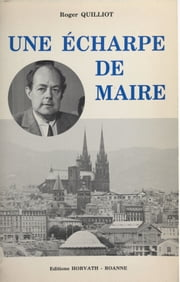 Une écharpe de maire ebook by Roger Quilliot