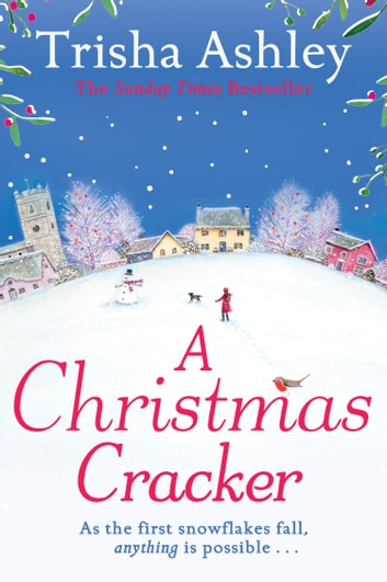 A Christmas Cracker: The only festive romance to curl up with this Christmas! ebook by Trisha Ashley