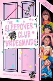 The Sleepover Club Bridesmaids: Wedding Special (The Sleepover Club, Book 31) ebook by Angie Bates