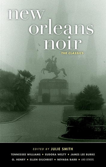 New Orleans Noir: The Classics ebook by