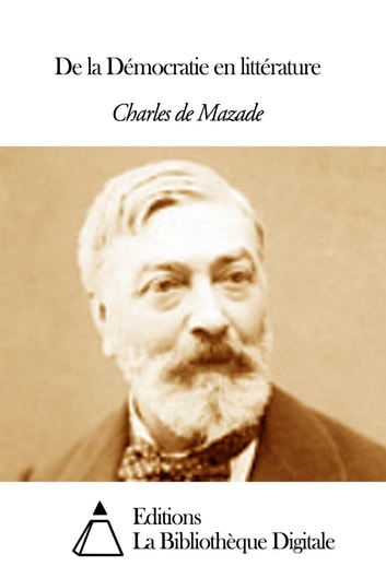 De la Démocratie en littérature ebook by Charles de Mazade
