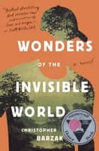 Wonders of the Invisible World ebook by Christopher Barzak