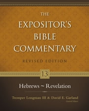 Hebrews - Revelation ebook by David E. Garland,Tremper Longman III