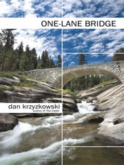 One-Lane Bridge ebook by Krzyzkowski, Dan
