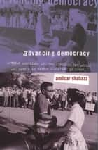 Advancing Democracy - African Americans and the Struggle for Access and Equity in Higher Education in Texas ebook by Amilcar Shabazz