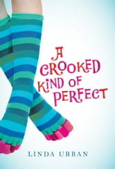 A Crooked Kind of Perfect ebook by Linda Urban