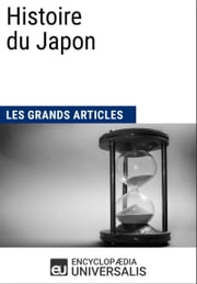 Histoire du Japon ebook by Encyclopaedia Universalis, Les Grands Articles