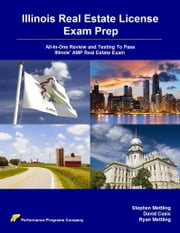 Illinois Real Estate License Exam Prep: All-in-One Review and Testing To Pass Illinois' AMP Real Estate Exam ebook by Stephen Mettling,David Cusic,Ryan Mettling