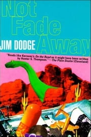 Not Fade Away ebook by Jim Dodge