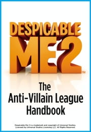 Despicable Me 2: The Anti-Villain League Handbook ebook by D. Jacobs