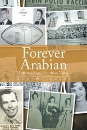 Forever Arabian - Life in a Small Southern Town ebook by Don W. Laney