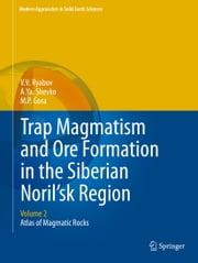 Trap Magmatism and Ore Formation in the Siberian Noril'sk Region - Volume 2. Atlas of Magmatic Rocks ebook by V.V. Ryabov,A.Ya. Shevko,M.P. Gora