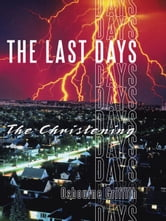 The Last Days - The Christening ebook by Osbourne Griffith