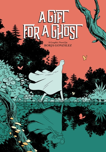 A Gift for a Ghost ebook by Borja Gonzalez