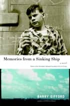 Memories from a Sinking Ship - A Novel 電子書籍 by Barry Gifford