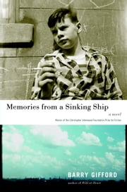 Memories from a Sinking Ship - A Novel ebook by Barry Gifford