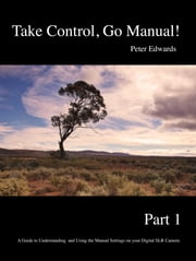Take Control, Go Manual Part 1 ebook by Peter Edwards