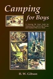 Camping For Boys ebook by H.W. Gibson