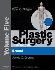 Plastic Surgery E-Book - Volume 5: Breast ebook by James C Grotting, MD, FACS,...