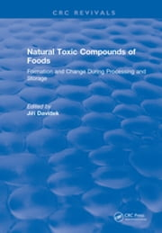 Natural Toxic Compounds of Foods ebook by Jiri Davidek