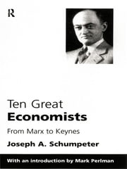 Ten Great Economists ebook by Joseph A. Schumpeter