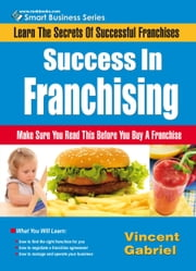 Success In Franchising ebook by Vincent Gabriel
